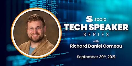 Sabio Tech Speaker Series:  Richard Daniel Comeau tickets