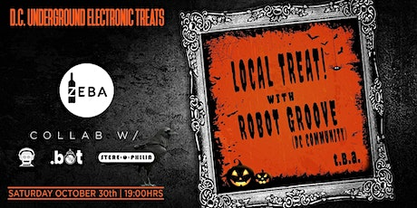 Local Treat (Halloween Edition) w/ Robot Groove - DC Community tickets