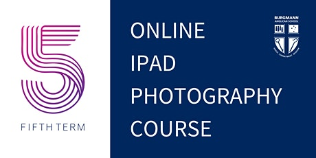 Fifth Term Holiday Program  - Photography Course tickets