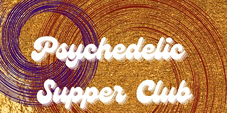 Psychedelic Supper Club tickets