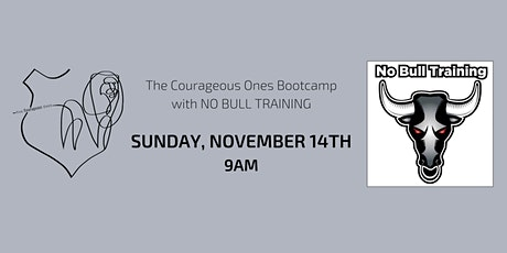 The Courageous Ones Bootcamp hosted by NO BULL TRAINING tickets