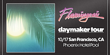 Flamingosis - Daymaker Tour - Poolside @ Phoenix Hotel SF tickets