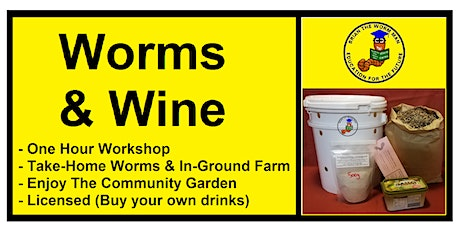 Worms & Wine - A Workshop With Worms & A Worm Farm tickets