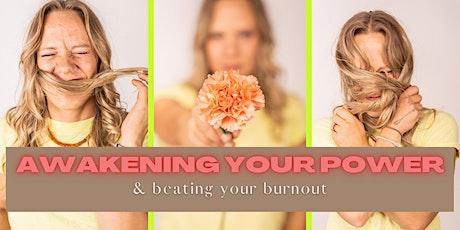 Awakening Your Power & Beating Your Burnout tickets