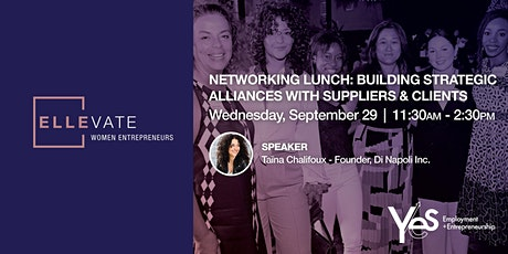 Networking Lunch: Building Strategic Alliances with Suppliers & Clients billets