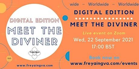 Meet the Diviner - Digital Edition tickets