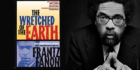 """Cornel West on 60th Anniversary of """"The Wretched of the Earth"""" - BBF event tickets"""