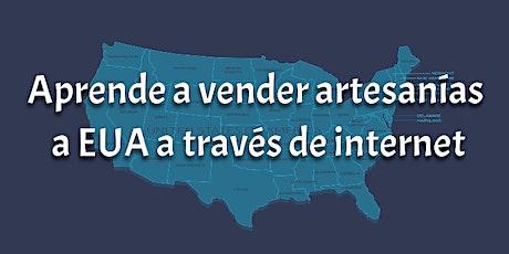 Aprende a vender tus artesanías online a EUA entradas