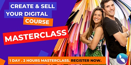 Create & Sell Your Digital Course MASTERCLASS tickets