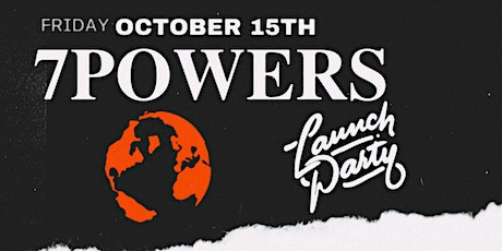 The Official 7 Powers Originals Launch Party tickets