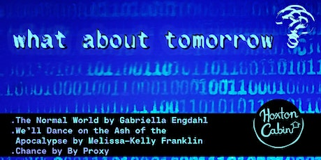WHAT ABOUT TOMORROW? tickets
