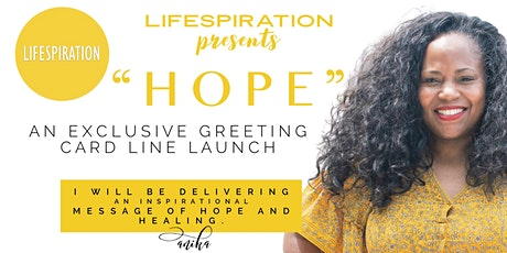 """Lifespiration Presents """"HOPE"""" - An Exclusive Greeting Card Line Launch tickets"""