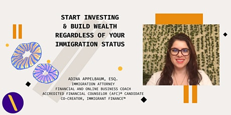 Start Investing & Build Wealth Regardless of Your Immigration Status Tickets