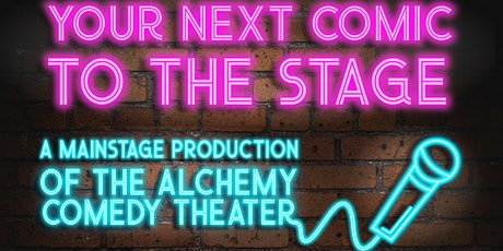 Your Next Comic to the Stage: Mainstage Comedy Revue tickets