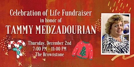 Celebration of Life Fundraiser in Honor of Tammy Medzadourian tickets
