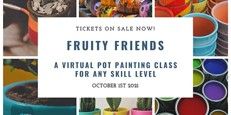 Fruity Friends - DIY Pot Decorating - Fundraising event tickets