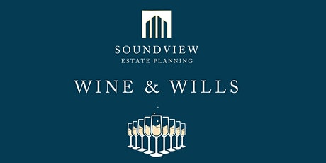 WINE & WILLS: Complimentary wine tasting and estate planning information tickets