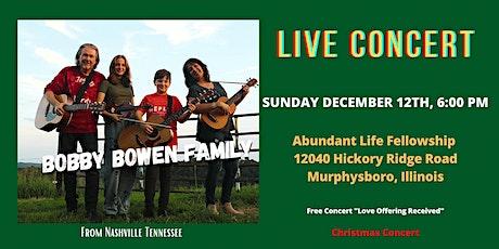Bobby Bowen Family Concert In Murphysboro Illinois tickets