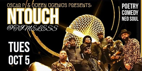 """NTOUCH @ TIMELESS OPEN MIC"" tickets"