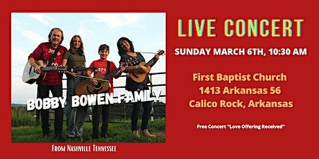 Bobby Bowen Family Concert In Calico Rock Arkansas tickets