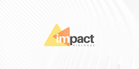 5th Edition of Impact Dialogue: Resilience in Times of Uncertainties tickets