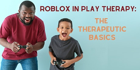 Roblox in Play Therapy:  The Therapeutic Basics tickets
