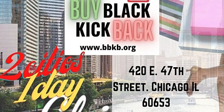 Buy Black Kick Back -2 CITIES 1 DAY(CHICAGO) tickets