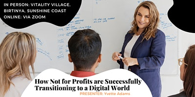 How Not for Profit's are Successfully Transitioning to a Digital World