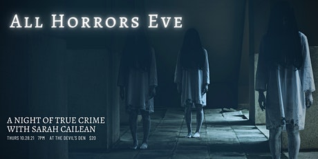 A Horrors Eve - a night of True Crime tickets