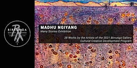 Exhibition Opening Night: Madhu Ngiyang (Many Stories) tickets