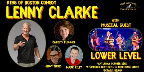 Comedy legend Lenny Clarke LIVE w/ musical guest Lower Level tickets
