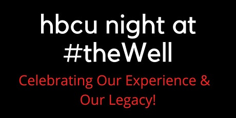 HBCU Night at #TheWell tickets