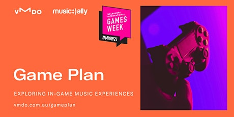 Game Plan: Exploring In-Game Music Experiences tickets