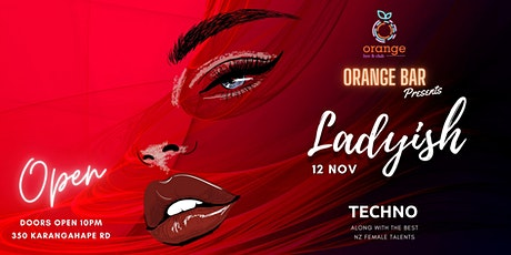 Ladyish - Techno Night along with the best NZ Female artists. tickets