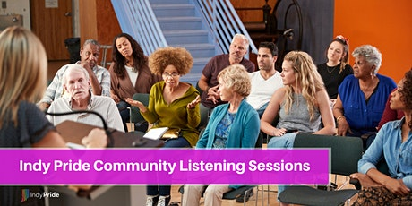 Indy Pride Community Listening Sessions billets