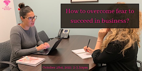 How to overcome fear to succeed in business? tickets