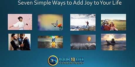 FREE WORKSHOP - 7 Simple Ways to Add Joy to Your Life tickets