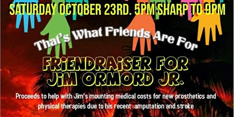 That's What Friends Are For: A Friend-Raiser for Jim Ormord,Jr. tickets