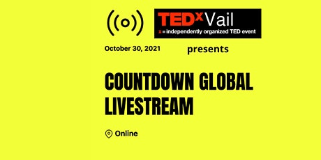 TEDxVailCOUNTDOWN: Climate Solutions into Action tickets