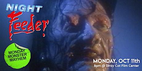 Monday Monster Mayhem: Night Feeder! tickets