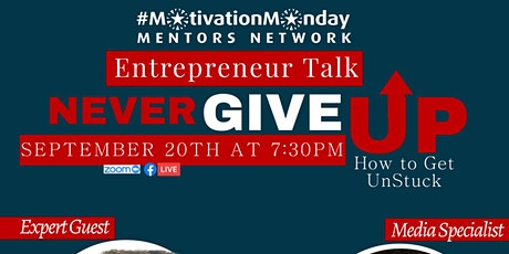 """#MotivationMonday Entrepreneur Talk  Never Give Up - """"How to Get Unstuck"""" tickets"""