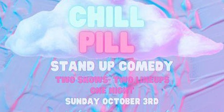CHILL PILL [Stand-Up Comedy at Portside] Sunday/10/03 tickets