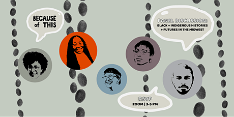 Because of This Panel Discussion: Black + Indigenous Histories and Futures tickets