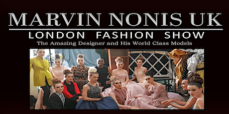 Marvin Nonis UK hosts his own Fashion Show at The Waldorf Hilton London tickets