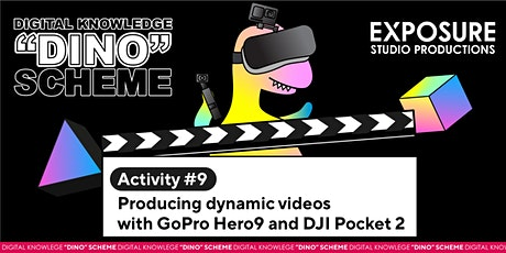 DINO Scheme Activity 9 – Producing dynamic videos with GoPro and DJI Pocket tickets
