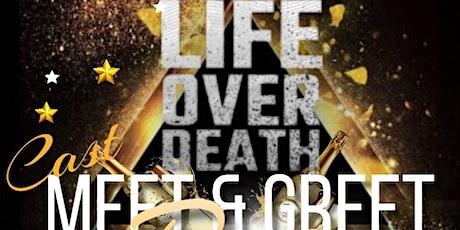 Life Over Death Meet & Greet tickets
