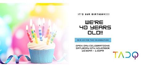 TADQ Open Day 40th Birthday Celebrations tickets