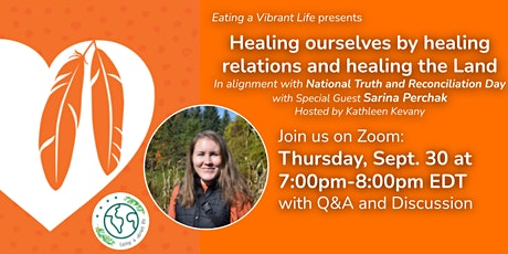 Healing ourselves by healing relations & healing the Land w/Sarina Perchak tickets