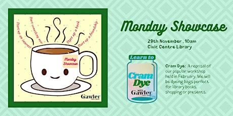 Monday Showcase:  Cram Dyeing tickets