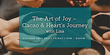 The Art of Joy – Cacao & Heart's journey with Lisa tickets